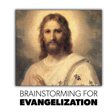 Brainstorming for Evangelization