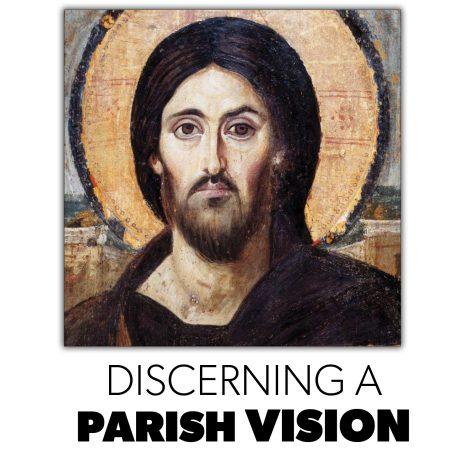 Discerning a Parish Vision